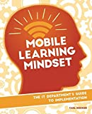 Mobile Learning Mindset: The IT Departments' Guide to Implementation