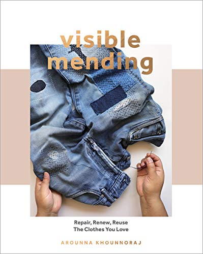 Book Cover: Visible Mending: A Modern Guide to Darning, Stitching and Patching the Clothes You Love