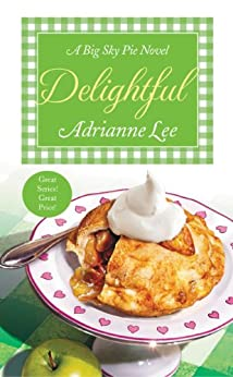 Delightful: Big Sky Pie #3 by [Lee, Adrianne]