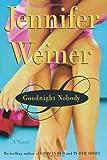 Goodnight Nobody, Jennifer Weiner, 0743470117