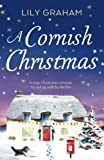 A Cornish Christmas: A cosy Christmas romance to curl up with by the fire by  Lily Graham in stock, buy online here
