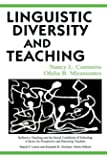 Linguistic Diversity and Teaching (Reflective Teaching and the Social Conditions of Schooling Series)