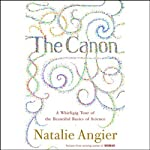 The Canon: A Whirligig Tour of the Beautiful Basics of Science | Natalie Angier