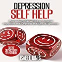 Depression Self Help: How to Deal with Depression, Overcome Depression and Symptoms and Signs of Depression Audiobook by Isabel Jones Narrated by Sangita Chauhan