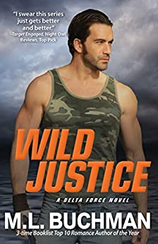 Wild Justice (Delta Force Book 3) by [Buchman, M. L.]