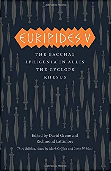 Book Euripides V: Bacchae, Iphigenia in Aulis, The Cyclops, Rhesus (Complete Greek Tragedies)
