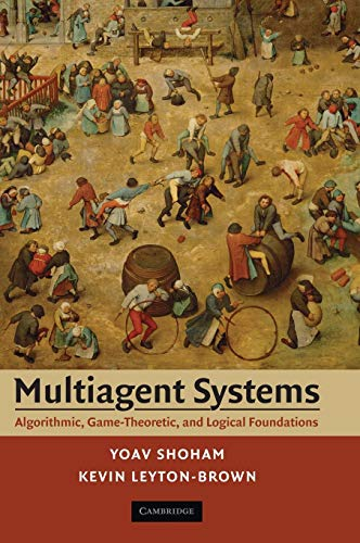 Multiagent Systems: Algorithmic, Game-Theoretic, and Logical -