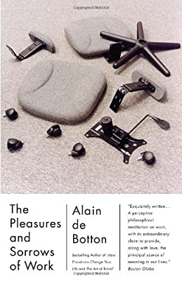 The Pleasures and Sorrows of Work (Vintage International)