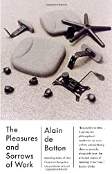 The Pleasures and Sorrows of Work (Vintage International)