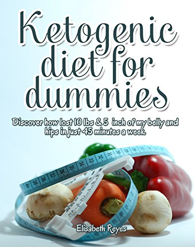 GO Downloads Ketogenic diet for dummies: Discover how lost 10 lbs  5 inch of my belly and hips in just 45 minutes a week (My Fitness program weight loss and build muscle by  Martin Jackson Book 2) by Martin JackSon