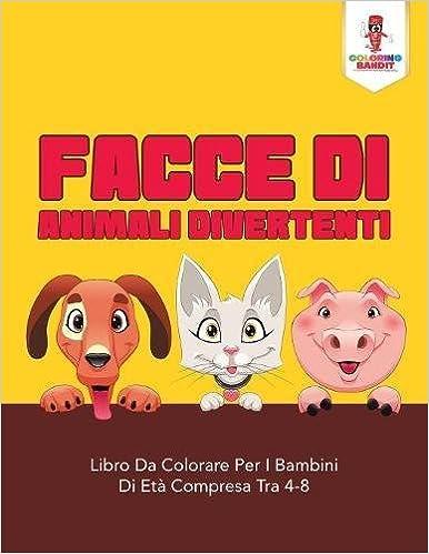 Facce Di Animali Divertenti Libro Da Colorare Per I Bambini Di Età