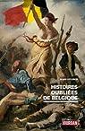 Histoires oubliées de Belgique par Leclercq