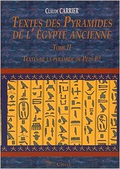Textes Des Pyramides de LEgypte Ancienne, Tome II: Textes de La Pyramide de Pepy Ier