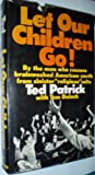 Let Our Children Go!, Patrick, Ted and Dulack, Tom, 0525144501
