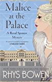 Malice at the Palace (Her Royal Spyness) by Rhys Bowen (2016-09-01)