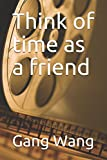 Think of time as a friend (management)