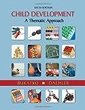 By Danuta Bukatko - Child Development: A Thematic Approach: 6th (sixth) Edition