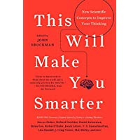 This Will Make You Smarter: New Scientific Concepts to Improve Your Thinking (Edge Question Series)