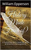 img - for History Made Fun (of): A humorous and irreverent story of America's turning points book / textbook / text book