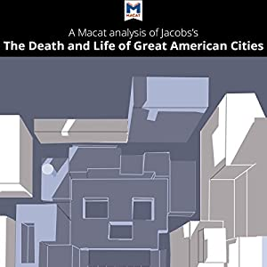A Macat Analysis of Jane Jacobs's The Death and Life of Great American Cities Audiobook