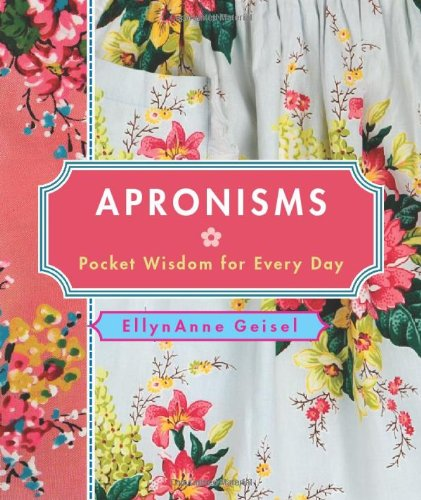 Download Apronisms: Pocket Wisdom for Every Day PDF