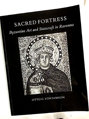 Sacred Fortress: Byzantine Art and Statecraft in Ravenna. With a new - Art Byzantine Sacred