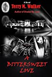 A Bittersweet Love (Love Is Insanity Book 2)