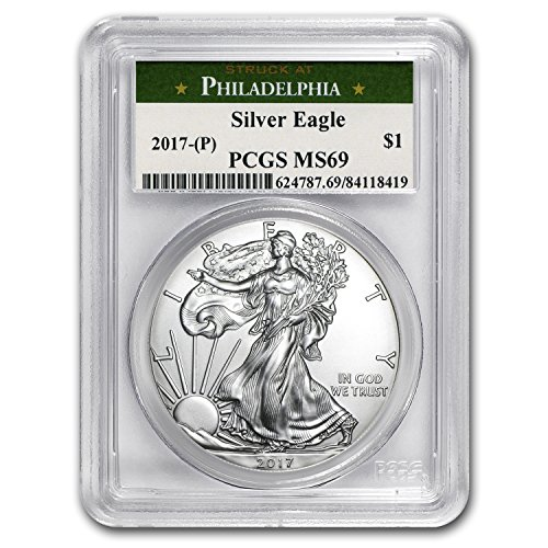 2017 (P) Silver American Eagle MS-69 PCGS (Philadelphia Mint) 1 OZ MS-69 PCGS