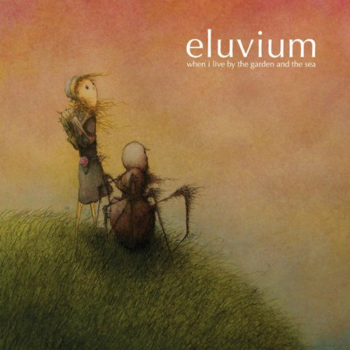 Eluvium - When I Live By The Garden And The Sea