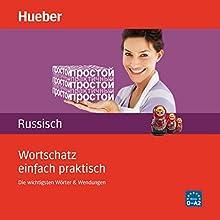 Wortschatz einfach praktisch - Russisch: Die wichtigsten Wörter und Wendungen Hörbuch von Irina Augustin Gesprochen von:  div.