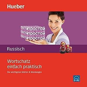 Wortschatz einfach praktisch - Russisch Hörbuch