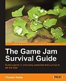 The Game Jam Survival Guide, Christer Kaitila, 1849692505