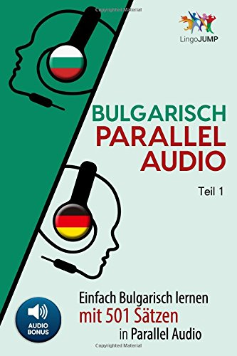 Bulgarisch  Parallel Audio - Einfach Bulgarisch Lernen mit 501 Sätzen in Parallel Audio - Teil 1
