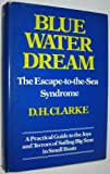 The Blue Water Dream, D. H. Clarke, 0679510044