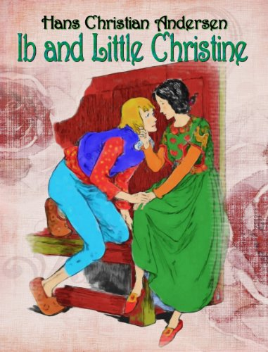 Ib and Little Christine (fairy tales Book 5)