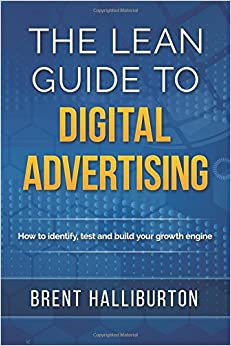 The Lean Guide To Digital Advertising