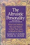 The Altruistic Personality : Rescuers of Jews in Nazi Europe, Oliner, Samuel P. and Oliner, Pearl M., 0029238307