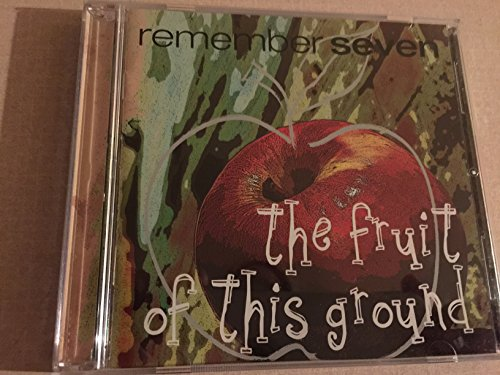 (The Fruit of This Ground)