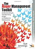 img - for The Anger Management Toolkit: Understanding and Transforming Anger in Children and Young People book / textbook / text book