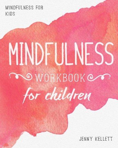Mindfulness Kids Workbook Children