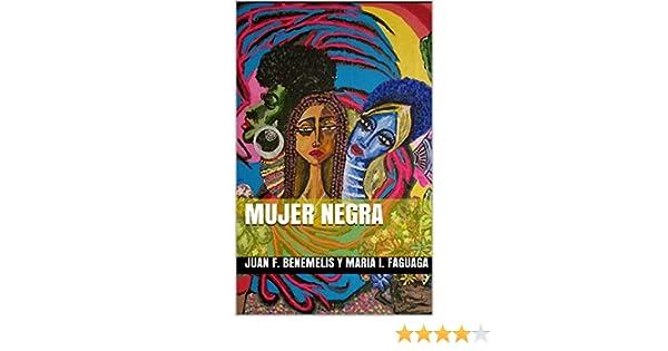 Mujer Negra eBook: faguaga, Juan F. Benemelis y Maria i., Faguaga ...