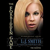 The Hunter: The Forbidden Game, Volume 1 | L. J. Smith