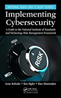 Implementing Cybersecurity: A Guide to the National Institute of Standards and Technology Risk Management Framework Front Cover