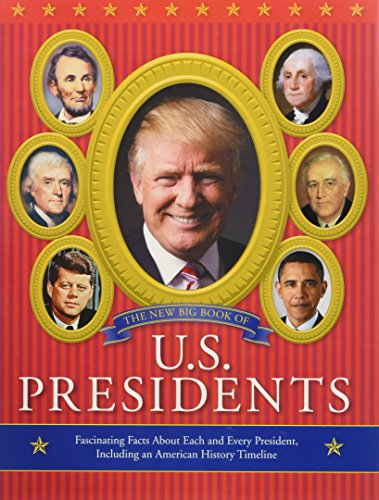 The New Big Book of U.S. Presidents 2016 Edition by Todd Davis and Marc Frey