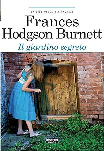 Risultati immagini per il giardino segreto libro immagine crescere edizioni