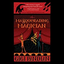 The Masquerading Magician: An Accidental Alchemist Mystery Audiobook by Gigi Pandian Narrated by Julia Motyka