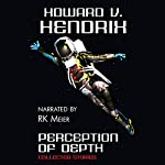 Perception of Depth: Collected Stories | Howard V. Hendrix