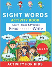 Sight Words Activity Book Ages 5-9: Kindergarten sight words workbook-Workbooks age 8-Kids hand writing books-Learn to Write and Spell Essential Words-Sight Words for Kids Ages 4, 6, 7, 8.