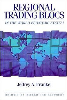 Book Regional Trading Blocs in the Word Economic System (Institute for International Economics)