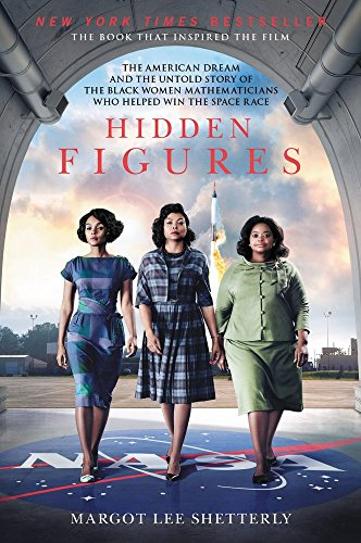 Product picture for Hidden Figures: The American Dream and the Untold Story of the Black Women Mathematicians Who Helped Win the Space Raceby Margot Shetterly